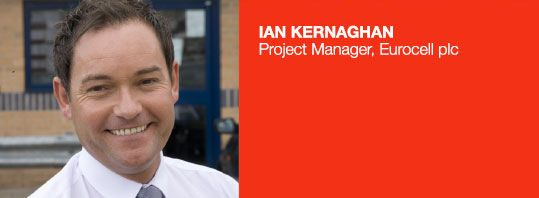 Ian Kernaghan - Project Manager Eurocell plc